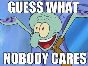 SquidwardNobodyCares